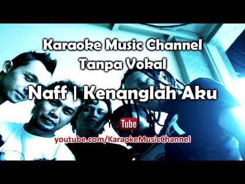 Karaoke Naff - Kenanglah Aku | Tanpa Vokal