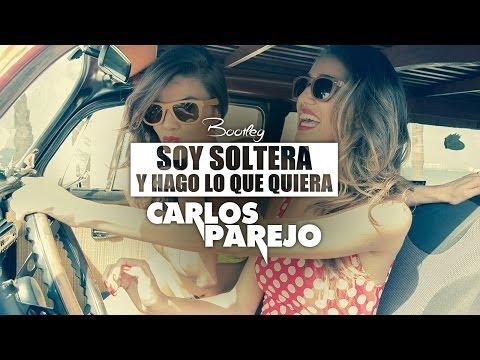 Soy soltera y hago lo que quiero - Carlos Parejo Bootleg