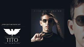 Download lagu Tito El Bambino - ¿Por Qué Me Buscas?