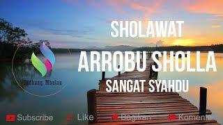Sholawat Arrobu Sholla Sangat Syahdu