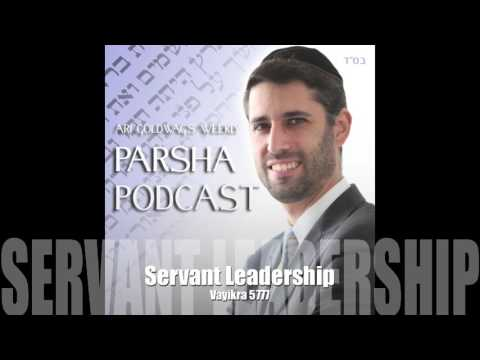 Ari Goldwag - Vayikra - Servant Leadership