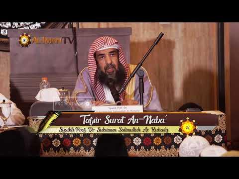 Tablig Akbar : Tafsir Ringkas Surat An Naba - Syaikh Prof Dr Sulaiman Salimullah Ar Ruhaily
