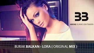 download lagu Burak Balkan - Lora  Original Mix gratis