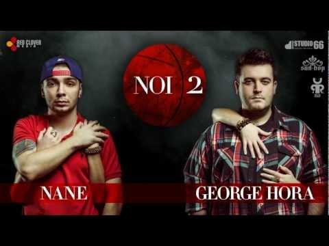 Sonerie telefon » Nane feat. George Hora – NOI 2 (cu versuri)