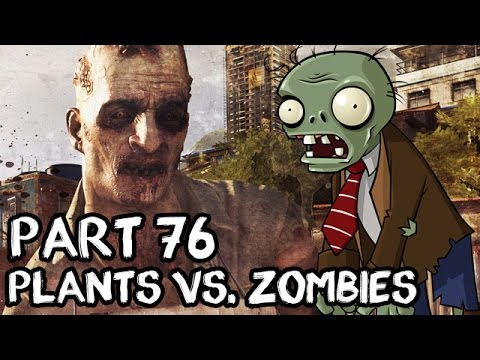 Let's Play Dying Light Deutsch German PC Gameplay #76 - Plants Vs. Zombies