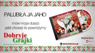 Dobryje Grajki - Palubiła Ja Jaho (Audio)