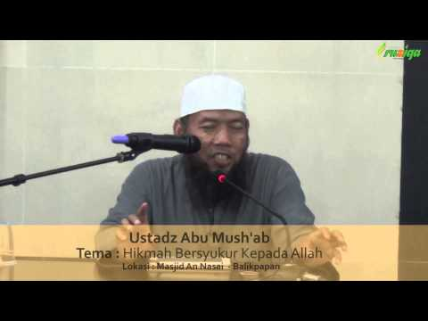 Ust. Abu Mush'ab - Hikmah Bersyukur Kepada Allah