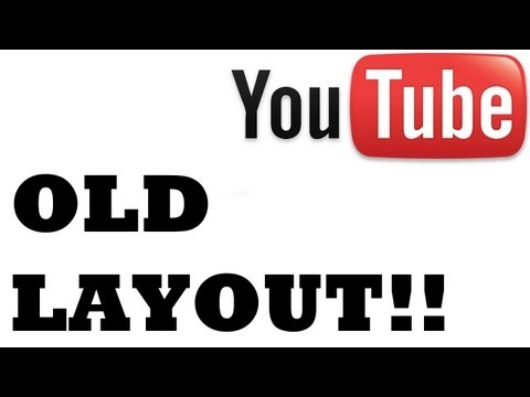 How To: Get The Old YouTube Layout Back (PERMANENTLY) (Dec 2011)