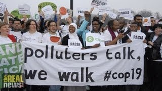 Poor Countries and Civil Society Walk Out of COP 19 Over Inaction over Climage Change