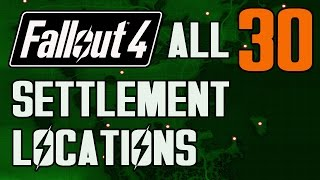 FALLOUT 4 - ALL 30 SETTLEMENT LOCATIONS!