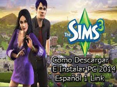 Como Descargar E Instalar Los Sims 3 Para PC Full Español 2014