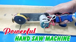 How to Make a Powerful Hand Saw Machine at home