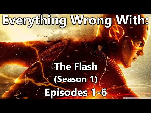 Everything Wrong With: The Flash | Season 1 | Part 1/4