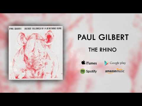 Paul Gilbert - The Rhino