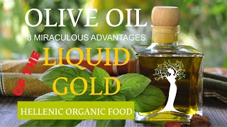 OLIVE OIL 8 miraculous advantages of the liquid gold | HELLENIC ORGANIC FOOD