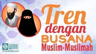 download lagu Tren Dengan Busana Muslim Atau Muslimah  Ust. Zulkifli gratis