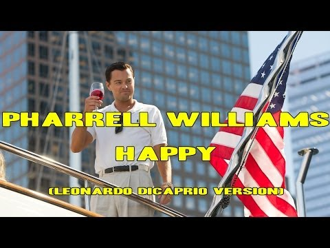 Pharrell Williams - Happy (LEONARDO DICAPRIO VERSION)