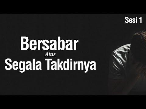 Bab 35 Sabar Atas Segala Takdirnya ( Bag 1) - Ustadz Ahmad Zainuddin Al Banjary