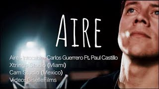 Intocable - Aire |  Carlos Guerrero ft. Paul Castillo