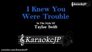I Knew You We're Trouble (Karaoke) - Taylor Swift