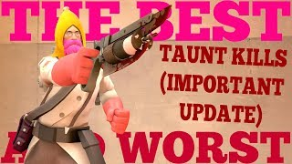 The Best and Worst: TF2 Taunt Kills (Important Update)