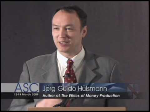 Authors Forum: The Ethics of Money Production [Jörg Guido Hülsmann] Video