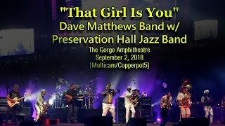 "Dave Matthews Band w/ Preservation Hall Jazz Band -""That Girl Is You""- 9/2/18-[Multi/HQ-Audio] Gorge"