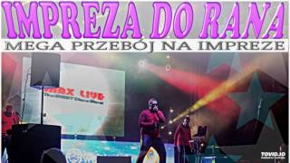 MaxLive - Impreza do rana (Audio)