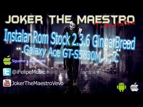 Instalar Rom De Fabrica 2.3.6 GingerBread en Galaxy Ace GT-S5830M ,i ,C