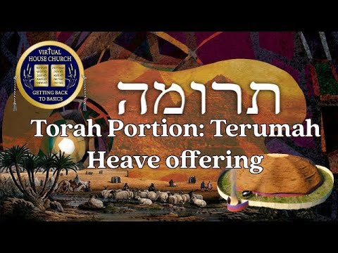 2021 Virtual House Church - Bible Study - Week 19: Terumah