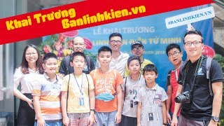 Cận Cảnh Buổi Khai Trương Của Banlinhkien Tại Số 84 Đại Cồ Việt