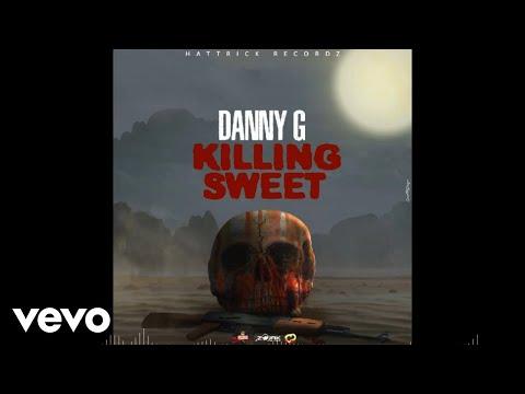 DannyG - Killing Sweet (Official Audio)