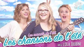 #2 Chansons de l'été (feat. LOLA DUBINI) - Les Conseils de l'été - Parlons peu...