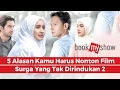 5 Alasan Kamu Harus Nonton Surga Yang Tak Dirindukan 2   BookMyShow Indonesia
