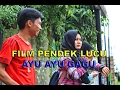 FILM PENDEK LUCU NGAPAK AYU-AYU GAGU