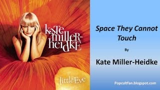 Watch Kate MillerHeidke Space They Cannot Touch video