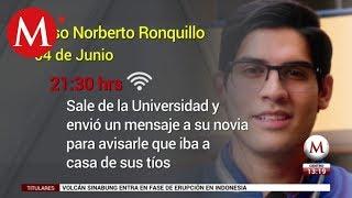 Así fue el secuestro de Norberto Ronquillo, alumno de la Universidad del Pedregal