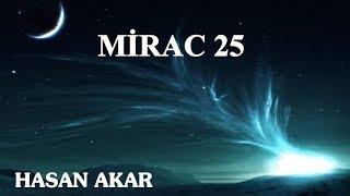 Hasan Akar - Mirac 25