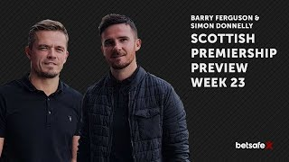 Scottish Premiership Preview Week 23 - Donnelly and Ferguson