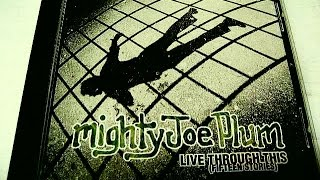 MIGHTY JOE PLUM- LIVE THROUGH THIS (ACOUSTIC)