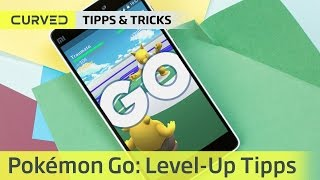Pokémon GO Level-Up: Tipps und Tricks für ein besseres Trainer-Level | deutsch