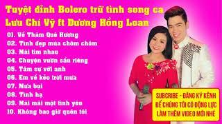 Tuyệt đỉnh Bolero trữ tình song ca Lưu Chí Vỹ ft Dương Hồng Loan hot nhất