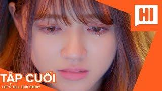 Yêu Ư ? Để Sau - Tập 16 (TẬP CUỐI) - Phim Học Đường | Hi Team - FAPtv