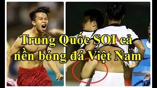 Trung Quốc hết SO SÁNH đến SOI từng cầu thủ Việt Nam