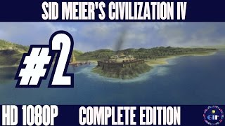 SID MEIERS CIVILIZATION IV: COMPLETE EDITION - WALKTHROUGH NO COMMENTARY - PART 2
