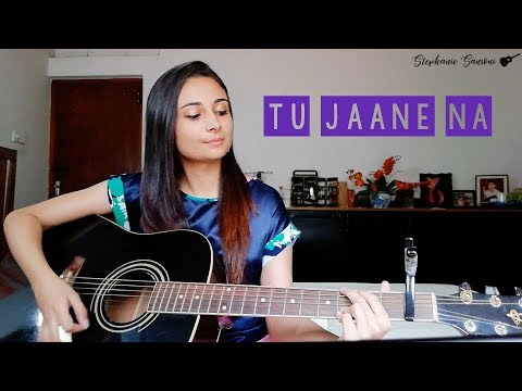 Tu Jaane Na - (Hindi Song) | Cover By Stephanie Sansoni