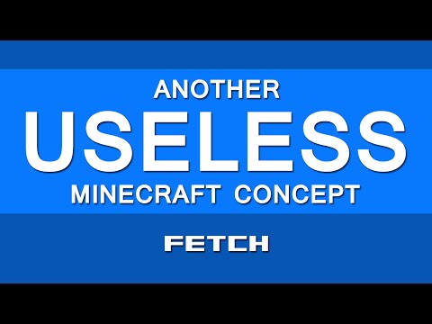 Another Useless Minecraft Concept #5 Fetch