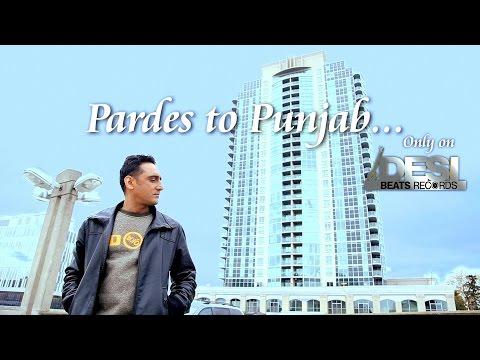 Pardes To Punjab - Official Full Video || Sahib Feat. Manpreet Akhtar || Desi Beats Records video