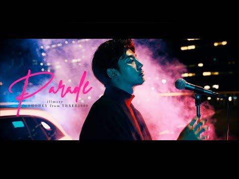 Illmore  -  Parade Feat.SHOHEY From THREE1989