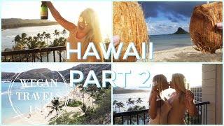 Oahu, Hawaii | Part 2 | Wegan | Lesbian Travel | VLOG